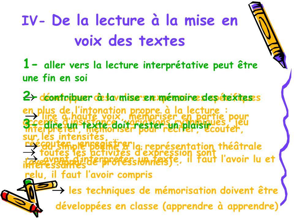IV- De la lecture à la mise en voix des textes 1- aller vers la lecture interprétative peut être une fin en soi développer des valeurs expressives spé