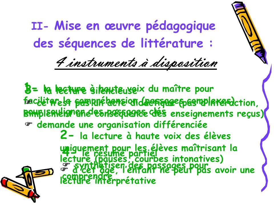 II- Mise en œuvre pédagogique des séquences de littérature : 4 instruments à disposition 1- la lecture à haute voix du maître pour faciliter la compré