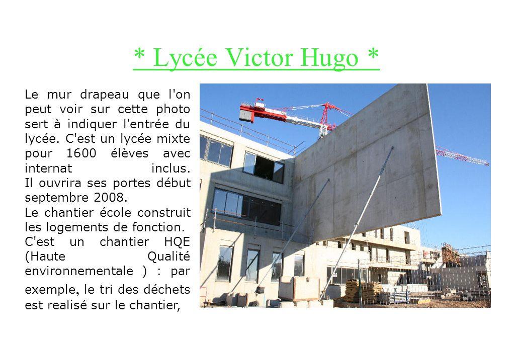 . Présentation des chantiers. > Lycée Victor Hugo < > Lycée Mendes France <