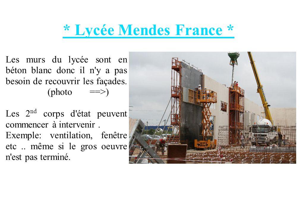 * Lycée Mendes France * Le lycée Mendes France a debuté en décembre 2007 et se terminera en septembre 2009. Il y a 130 personnes pour le gros oeurvres