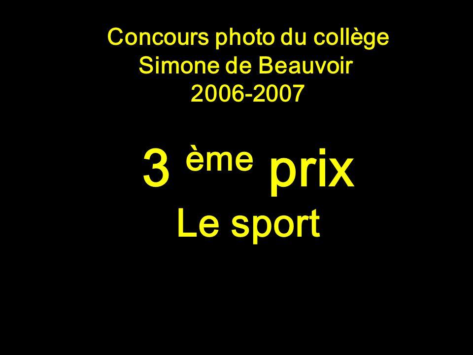 Concours photo du collège Simone de Beauvoir 2006-2007 PALMARES