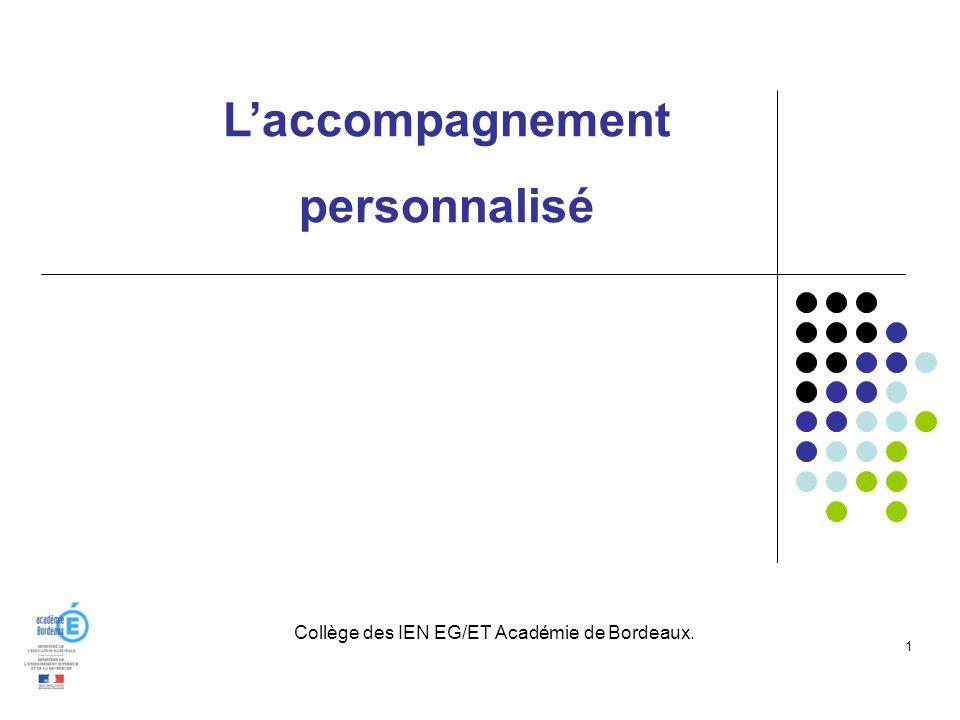 1 Laccompagnement personnalisé Collège des IEN EG/ET Académie de Bordeaux.