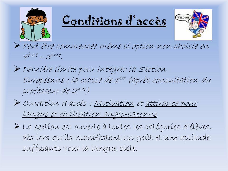 Conditions daccès Peut être commencée même si option non choisie en 4 ème – 3 ème.