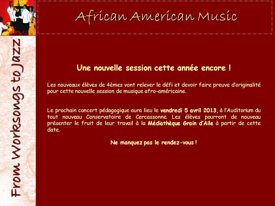 African American Music From Worksongs to Jazz Une nouvelle session cette année encore ! Les nouveaux élèves de 4èmes vont relever le défi et devoir fa
