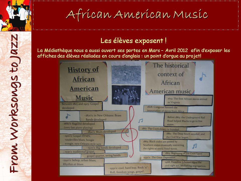 African American Music Les élèves exposent ! La Médiathèque nous a aussi ouvert ses portes en Mars – Avril 2012 afin dexposer les affiches des élèves
