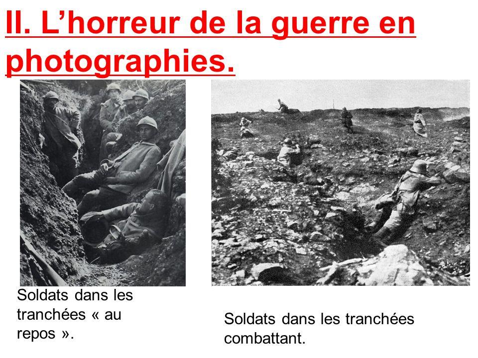 Soldats dans les tranchées « au repos ».Soldats dans les tranchées combattant.
