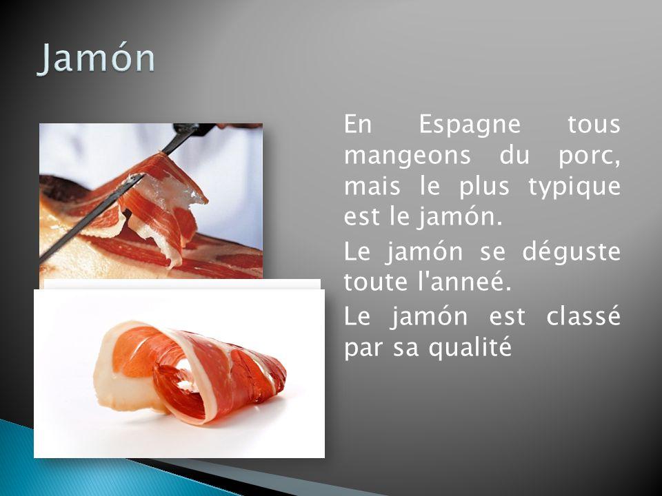 En Espagne tous mangeons du porc, mais le plus typique est le jamón.