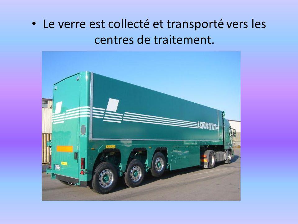 Le verre est collecté et transporté vers les centres de traitement.