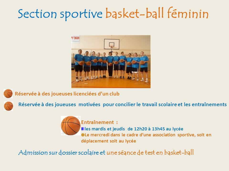 Section sportive basket-ball féminin Réservée à des joueuses licenciées dun club Réservée à des joueuses motivées pour concilier le travail scolaire e