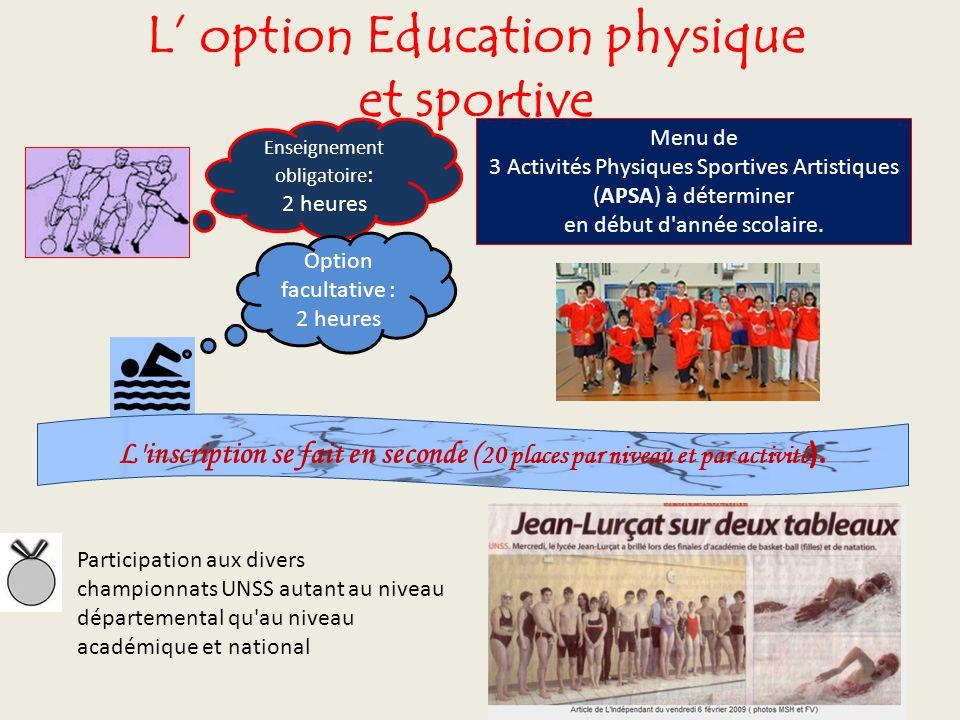 L option Education physique et sportive Enseignement obligatoire : 2 heures Menu de 3 Activités Physiques Sportives Artistiques (APSA) à déterminer en