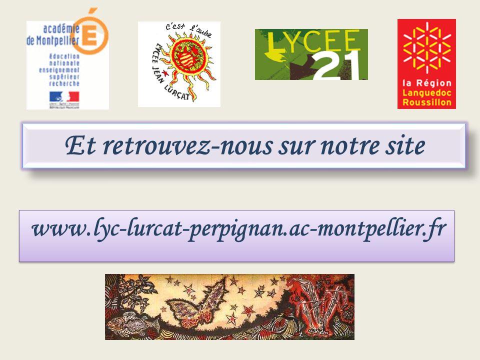 Et retrouvez-nous sur notre site www.lyc-lurcat-perpignan.ac-montpellier.fr