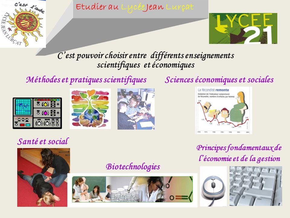 Etudier au Lycée Jean Lurçat Cest pouvoir choisir entre différents enseignements scientifiques et économiques Méthodes et pratiques scientifiques Sant