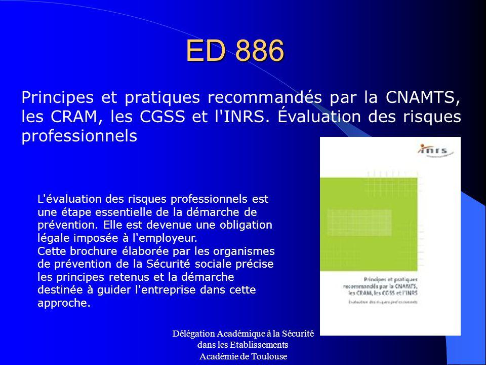 Délégation Académique à la Sécurité dans les Etablissements Académie de Toulouse ED 886 Principes et pratiques recommandés par la CNAMTS, les CRAM, le