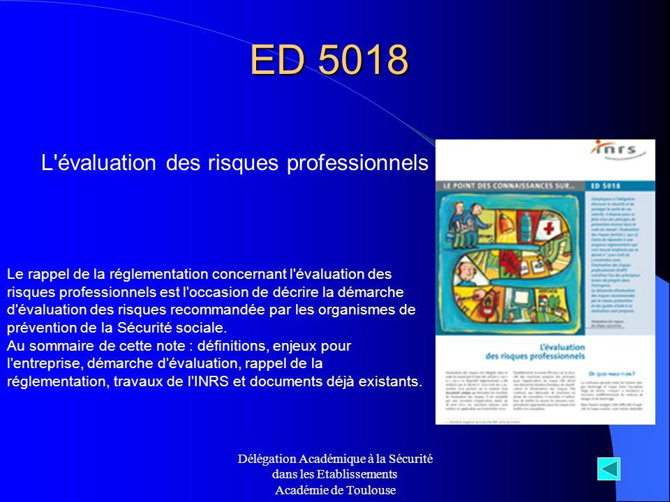 Délégation Académique à la Sécurité dans les Etablissements Académie de Toulouse ED 5018 L'évaluation des risques professionnels Le rappel de la régle
