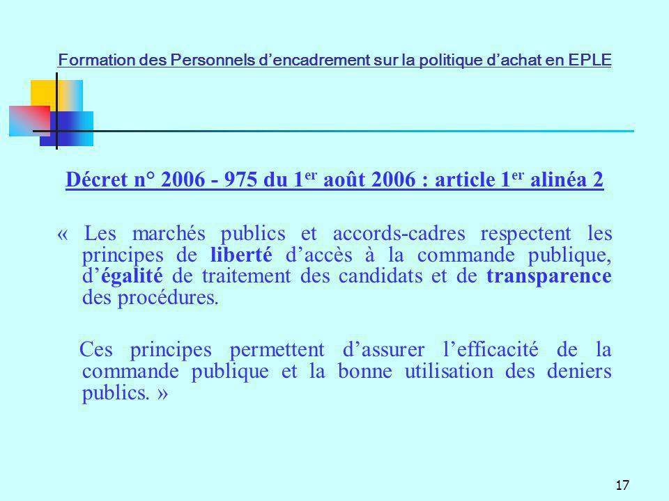17 Décret n° 2006 - 975 du 1 er août 2006 : article 1 er alinéa 2 « Les marchés publics et accords-cadres respectent les principes de liberté daccès à