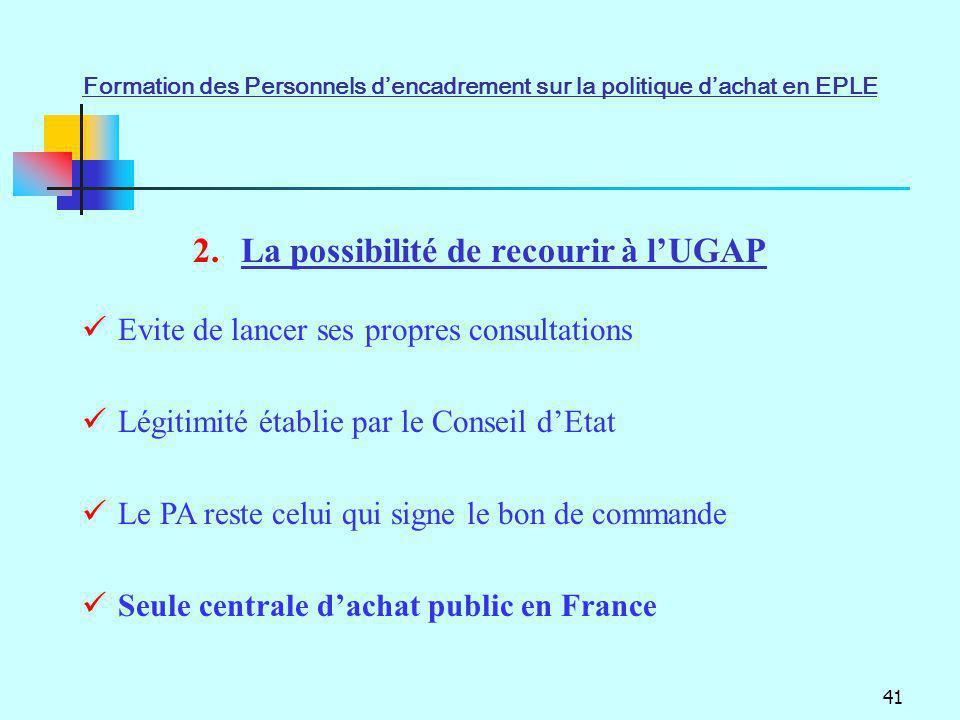 41 2.La possibilité de recourir à lUGAP Evite de lancer ses propres consultations Légitimité établie par le Conseil dEtat Le PA reste celui qui signe