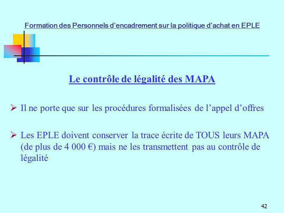 42 Le contrôle de légalité des MAPA Il ne porte que sur les procédures formalisées de lappel doffres Les EPLE doivent conserver la trace écrite de TOU
