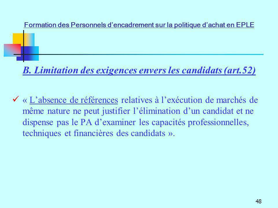 48 « Labsence de références relatives à lexécution de marchés de même nature ne peut justifier lélimination dun candidat et ne dispense pas le PA dexa