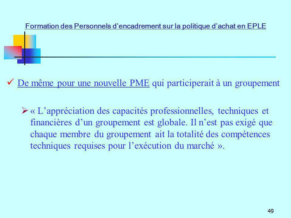 49 De même pour une nouvelle PME qui participerait à un groupement « Lappréciation des capacités professionnelles, techniques et financières dun group
