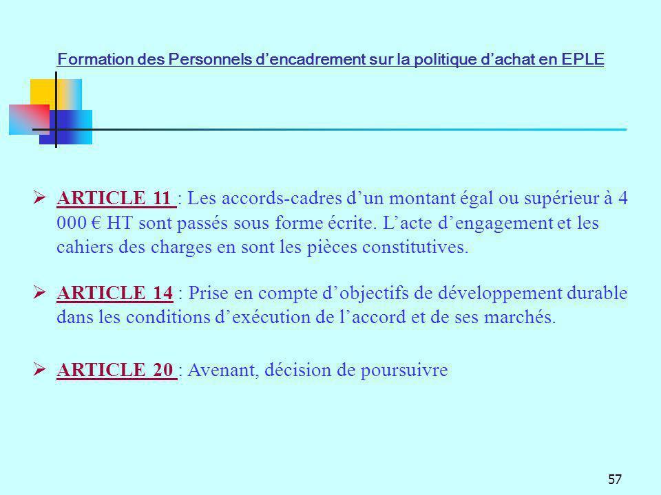 57 ARTICLE 11 : Les accords-cadres dun montant égal ou supérieur à 4 000 HT sont passés sous forme écrite. Lacte dengagement et les cahiers des charge