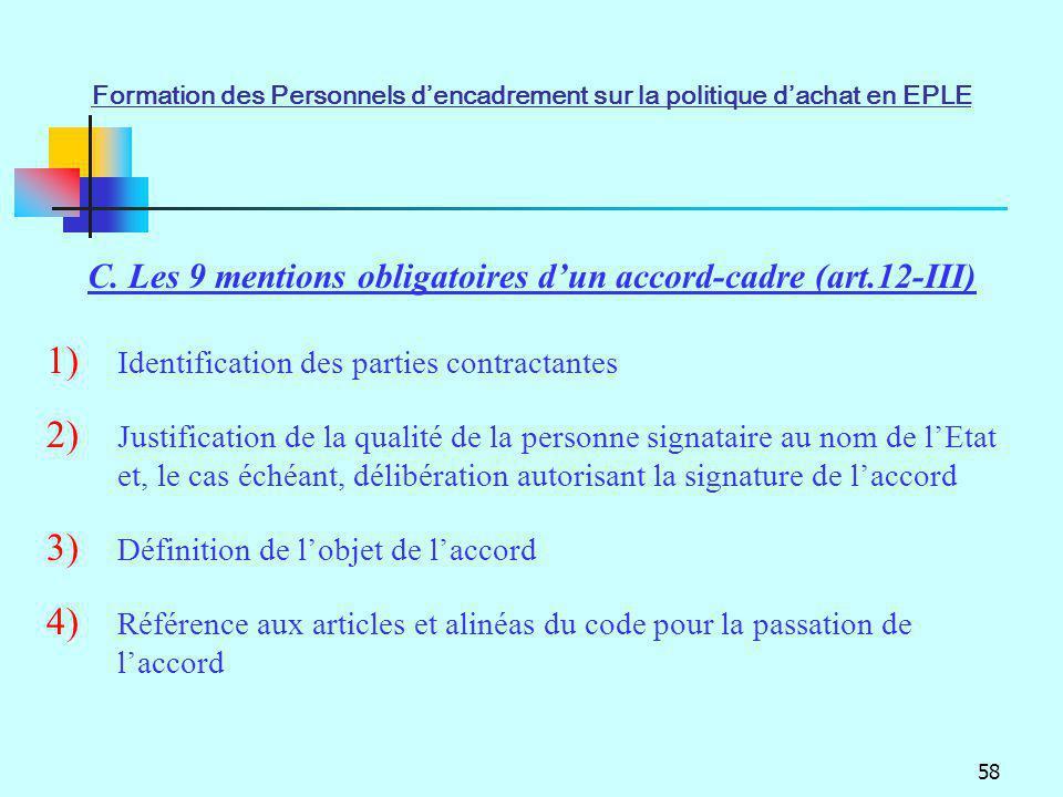 58 1) Identification des parties contractantes 2) Justification de la qualité de la personne signataire au nom de lEtat et, le cas échéant, délibérati