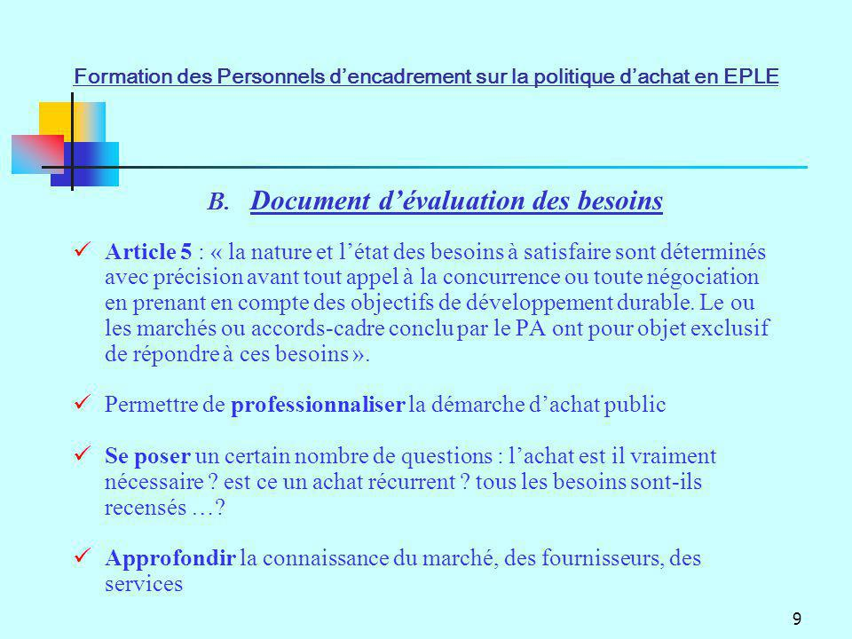 9 Article 5 : « la nature et létat des besoins à satisfaire sont déterminés avec précision avant tout appel à la concurrence ou toute négociation en p