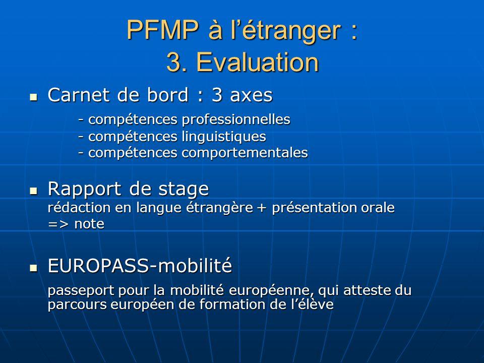 PFMP à létranger : 3. Evaluation Carnet de bord : 3 axes Carnet de bord : 3 axes - compétences professionnelles - compétences linguistiques - compéten
