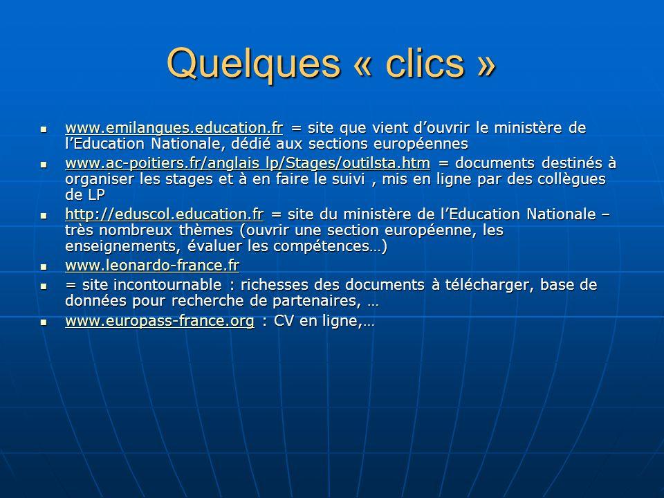 Quelques « clics » www.emilangues.education.fr = site que vient douvrir le ministère de lEducation Nationale, dédié aux sections européennes www.emila