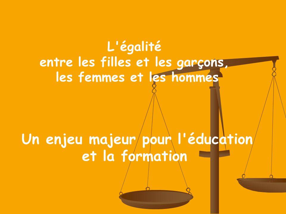 L'égalité entre les filles et les garçons, les femmes et les hommes Un enjeu majeur pour l'éducation et la formation
