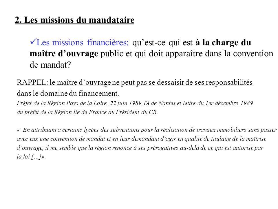 RAPPEL: le maître douvrage ne peut pas se dessaisir de ses responsabilités dans le domaine du financement. Préfet de la Région Pays de la Loire, 22 ju