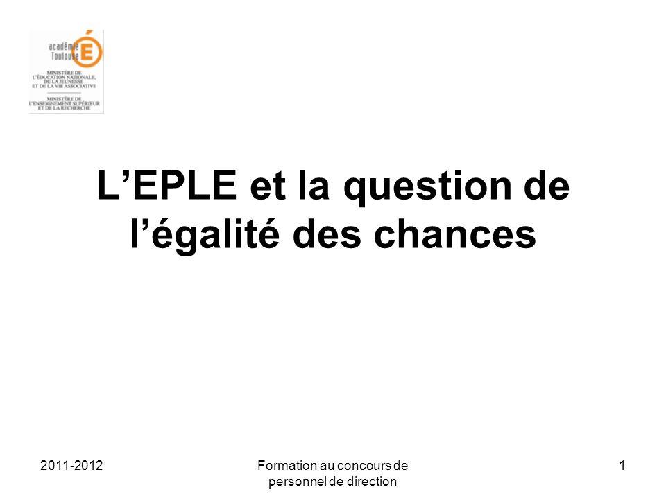 2011-2012Formation au concours de personnel de direction 1 LEPLE et la question de légalité des chances