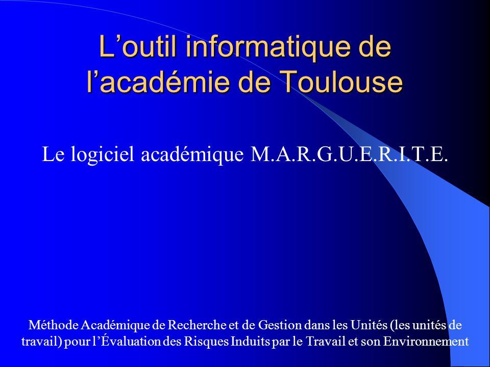 Loutil informatique de lacadémie de Toulouse Le logiciel académique M.A.R.G.U.E.R.I.T.E. Méthode Académique de Recherche et de Gestion dans les Unités