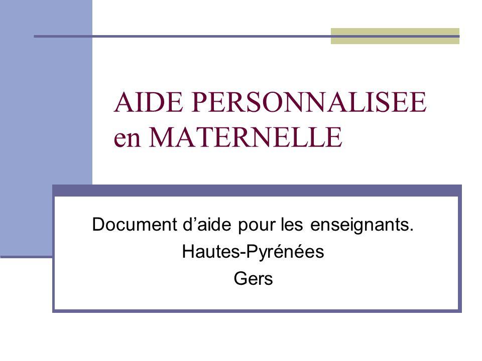 AIDE PERSONNALISEE en MATERNELLE Document daide pour les enseignants. Hautes-Pyrénées Gers