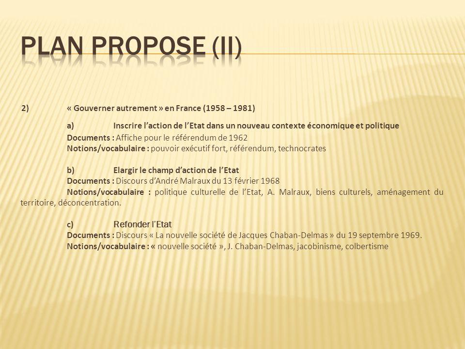 2)« Gouverner autrement » en France (1958 – 1981) a)Inscrire laction de lEtat dans un nouveau contexte économique et politique Documents : Affiche pou