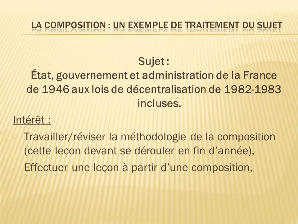 Sujet : État, gouvernement et administration de la France de 1946 aux lois de décentralisation de 1982-1983 incluses. Intérêt : - Travailler/réviser l
