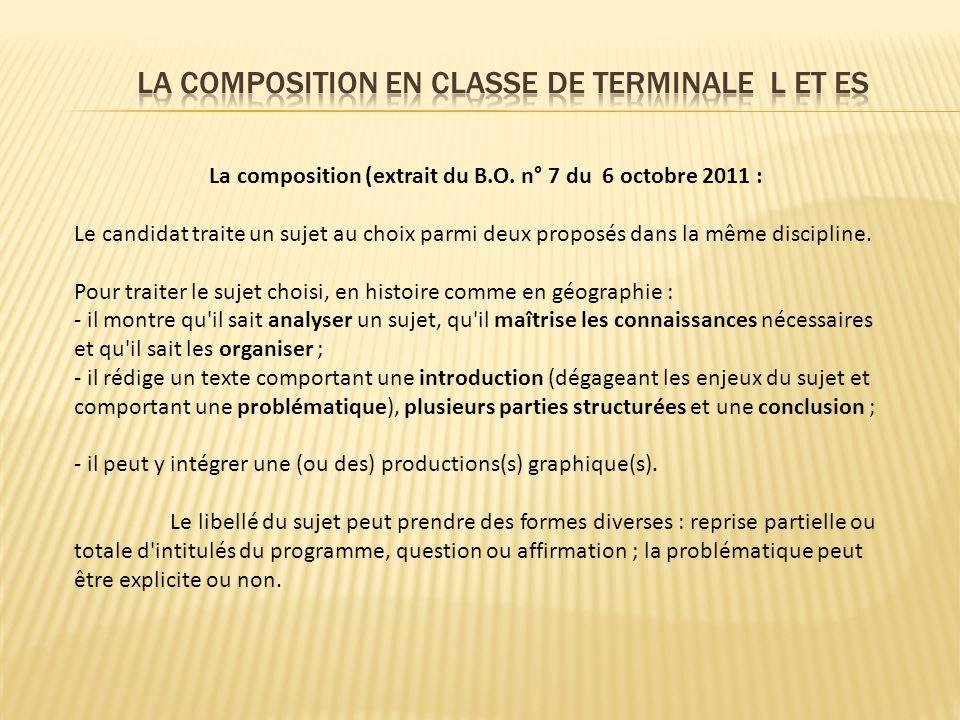 La composition (extrait du B.O. n° 7 du 6 octobre 2011 : Le candidat traite un sujet au choix parmi deux proposés dans la même discipline. Pour traite