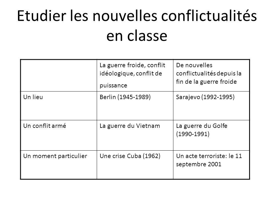 Etudier les nouvelles conflictualités en classe La guerre froide, conflit idéologique, conflit de puissance De nouvelles conflictualités depuis la fin