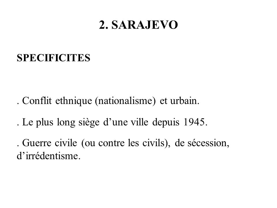 2.SARAJEVO SPECIFICITES. Conflit ethnique (nationalisme) et urbain..