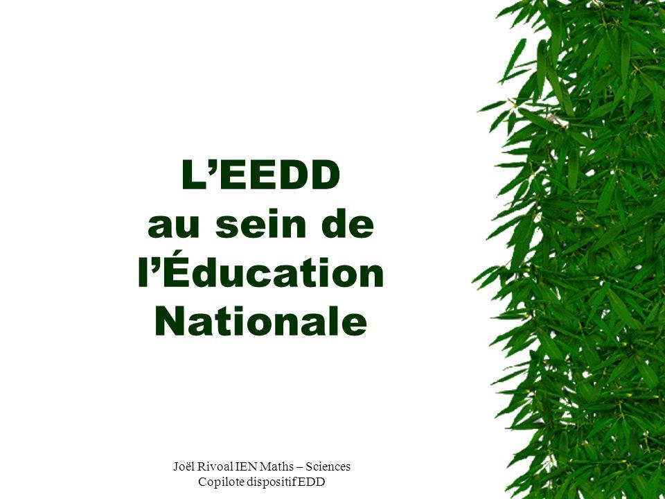 Joël Rivoal IEN Maths – Sciences Copilote dispositif EDD LEEDD au sein de lÉducation Nationale