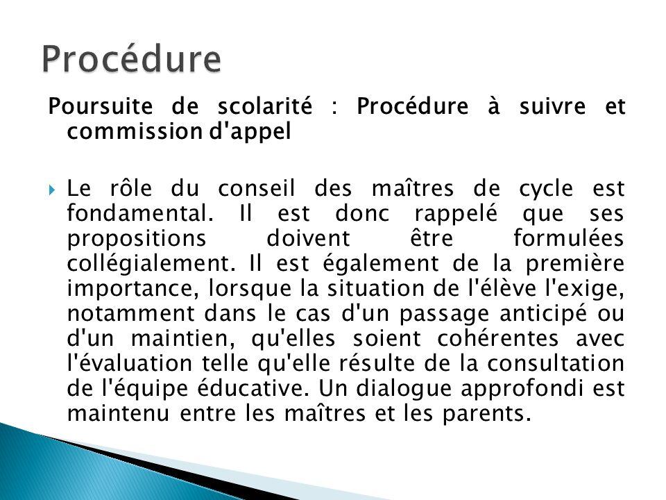 Poursuite de scolarité : Procédure à suivre et commission d'appel Le rôle du conseil des maîtres de cycle est fondamental. Il est donc rappelé que ses