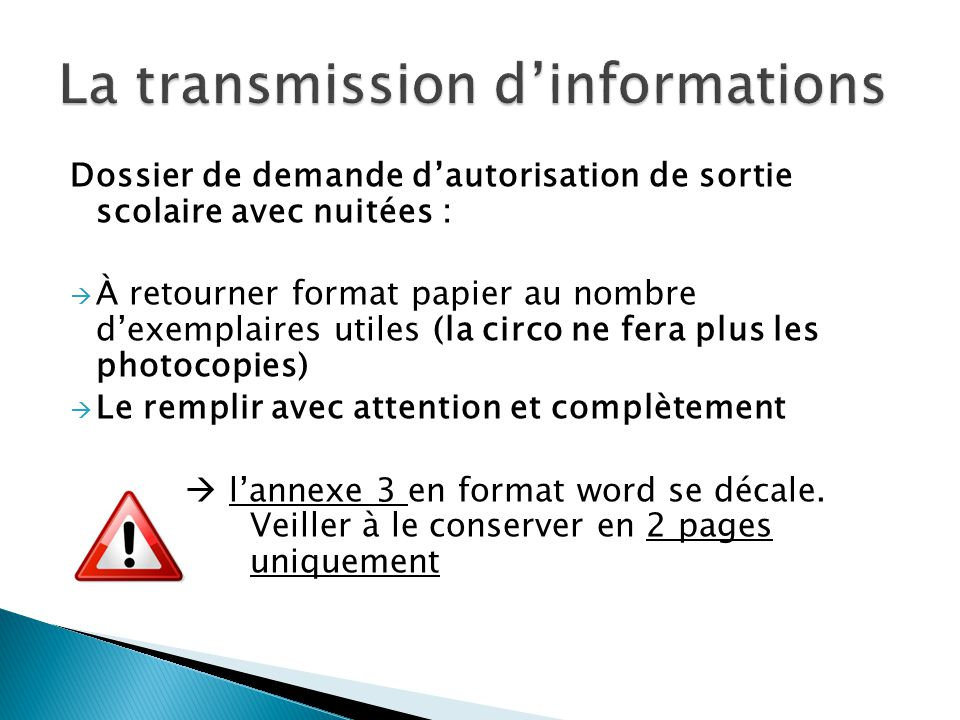 Dossier de demande dautorisation de sortie scolaire avec nuitées : À retourner format papier au nombre dexemplaires utiles (la circo ne fera plus les