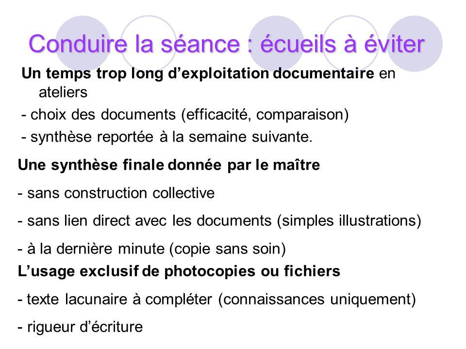 Un temps trop long dexploitation documentaire en ateliers - choix des documents (efficacité, comparaison) - synthèse reportée à la semaine suivante. C