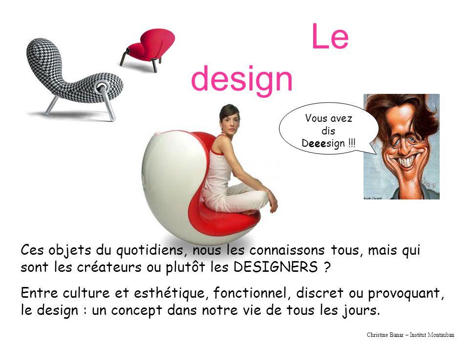 Christine Banar – Institut Montauban Le design Vous avez dis Deeesign !!.