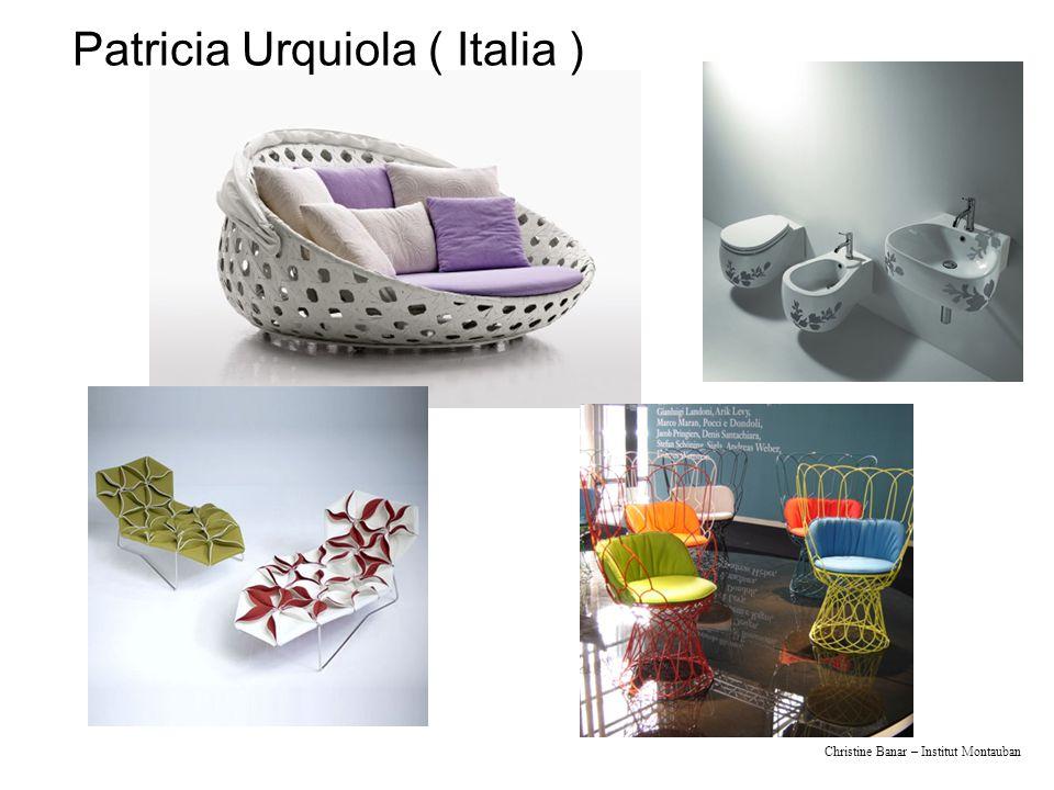 Christine Banar – Institut Montauban Patricia Urquiola ( Italia )