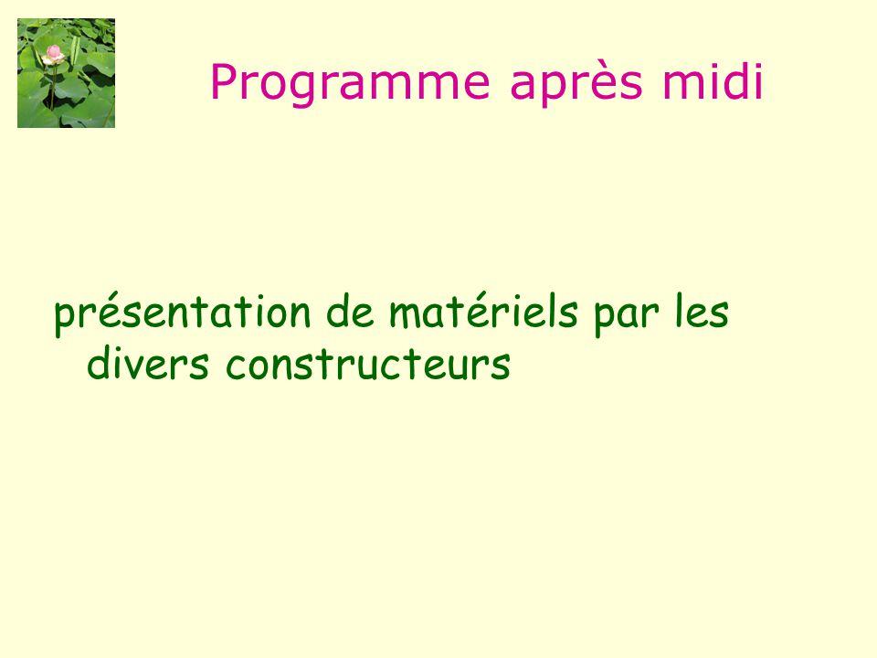 présentation de matériels par les divers constructeurs Programme après midi