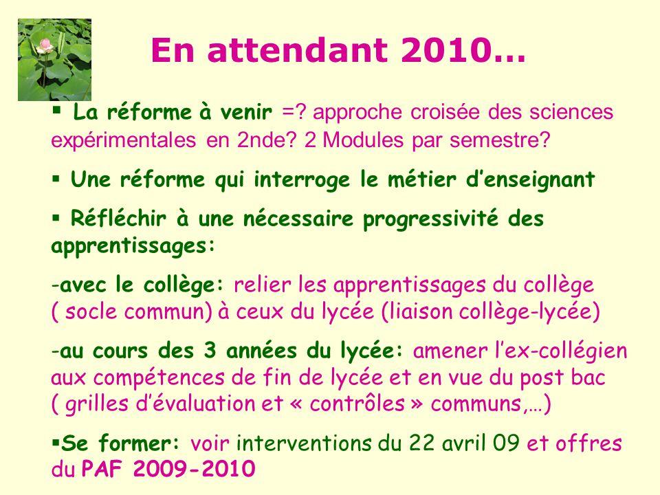 En attendant 2010… La réforme à venir =.approche croisée des sciences expérimentales en 2nde.