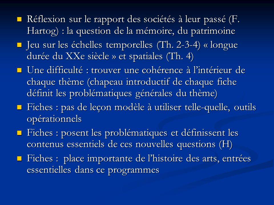 Réflexion sur le rapport des sociétés à leur passé (F. Hartog) : la question de la mémoire, du patrimoine Réflexion sur le rapport des sociétés à leur