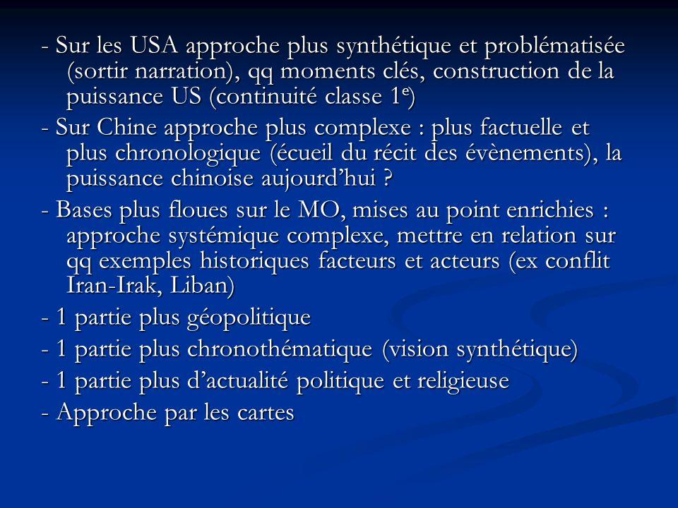 - Sur les USA approche plus synthétique et problématisée (sortir narration), qq moments clés, construction de la puissance US (continuité classe 1 e )
