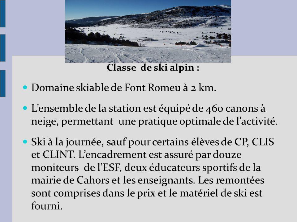 Classe de ski alpin : Domaine skiable de Font Romeu à 2 km. Lensemble de la station est équipé de 460 canons à neige, permettant une pratique optimale