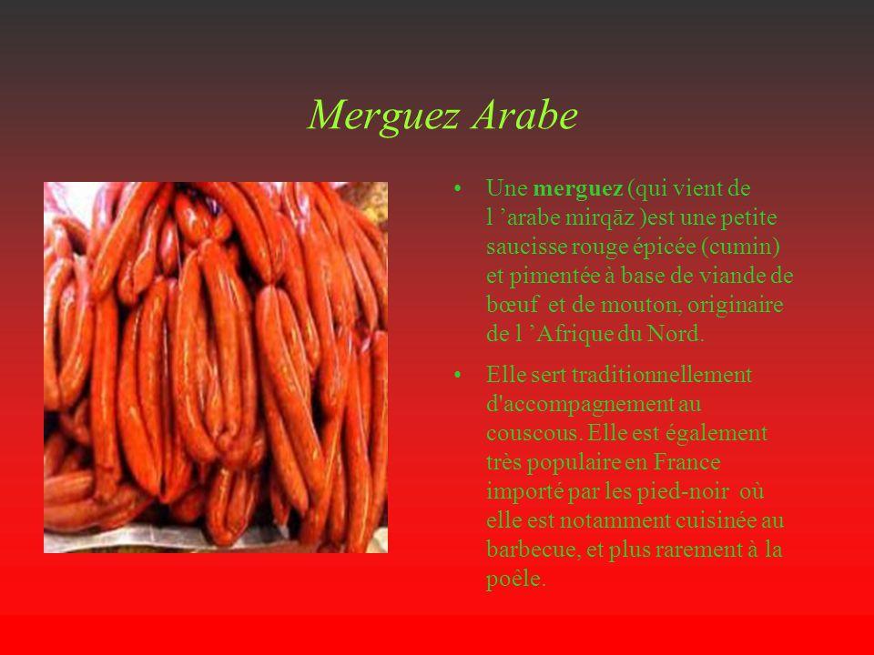 Merguez Arabe Une merguez (qui vient de l arabe mirqāz )est une petite saucisse rouge épicée (cumin) et pimentée à base de viande de bœuf et de mouton